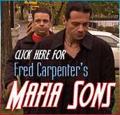 Fred Carpenter's Mafia Sons